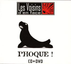 """Les Voisins D'en Face """"Phoque!"""" Album"""