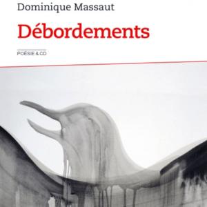 """Dominique Massaut """"Débordements"""" Audio book"""