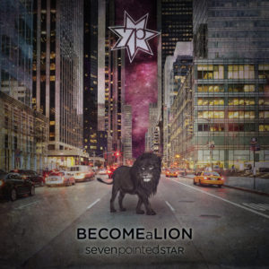 """Seven Pointed Star """"Become a Lion"""" EP"""