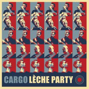 "Cargo ""Lèche Party"" Single"
