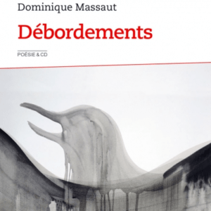 Dominique Massaut « Débordements » Audio book