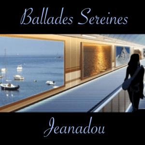 """Jeanadou """"Ballades sereines"""" Album"""