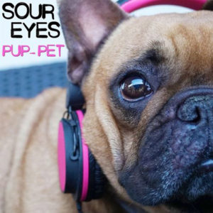 Sour Eyes « Pup-Pet » EP