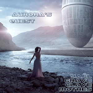 Yaël Grave Clave Mothes « Aurora's Quest » Single