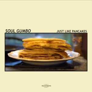 Soul Gumbo « Just Like Pancakes » EP