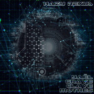 Read more about the article Yaël Grave Clave Mothes «Hazy Nexus» Single