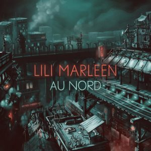 Read more about the article Lili Marleen «Au Nord» Single